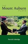 The Mount Auburn Plays by Patrick Gabridge